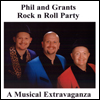 Phil & Grants Rock 'n' Roll Party  A musical extravaganza.